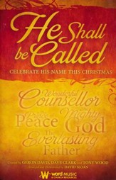 He Shall be Called: Celebrate His Name this Christmas (Choral Book)