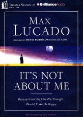 It's Not About Me: Rescue From the Life We Thought Would Make Us Happy - unabridged audiobook on MP3-CD