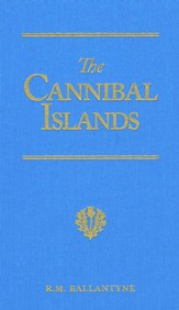 The Cannibal Islands: Captain Cook's Adventures in the South Seas