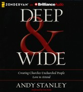 Deep & Wide: Creating Churches Unchurched People Love to Attend Unabridged Audiobook on CD