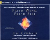 Fresh Wind, Fresh Fire Unabridged Audiobook on CD