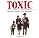 Toxic: Seven Poisons That Threaten the Health of the Christian Homeschool Movement -- and Their Antidotes Audio CD