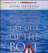 If You Want to Walk on Water, You've Got to Get Out of the Boat - unabridged audiobook on CD