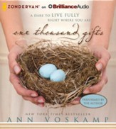 One Thousand Gifts: A Dare to Live Fully Right Where You Are Unabridged Audiobook on CD
