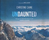 Undaunted: Daring To Do What God Calls You To Do - unabridged audio book on CD