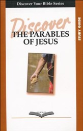 Discover the Parables of Jesus, Study Guide Edition