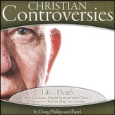Life vs. Death: How Christians Should Respond when There's Pressure to Pull the Plug on Grandpa Audio CD