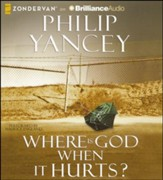 Where is God When It Hurts? Unabridged Audiobook on CD