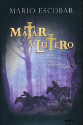 Matar a Lutero  (To Kill Luther)