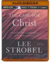 The Case for Christ: A Journalist's Personal Investigation of the Evidence for Jesus - unabridged audiobook on MP3-CD