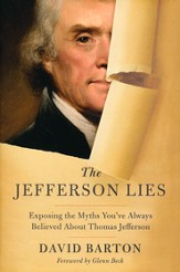 Jefferson Lies: Exposing the Myths You've Always Believed About Thomas Jefferson