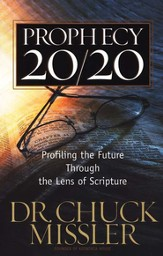 Prophecy 20/20: Profiling the Future Through the Lens of Scripture - eBook