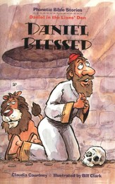Phonetic Bible Stories: Daniel Blessed, Daniel in the  Loins' Den