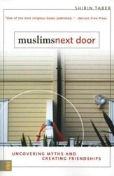 Muslims Next Door: Uncovering Common Myths and Creating Friendships