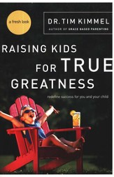 Raising Kids for True Greatness: Redefine Success for You and Your Child - eBook