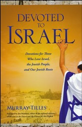 Devoted to Israel: Devotions for Those Who Love Israel, the Jewish People and Our Jewish Roots