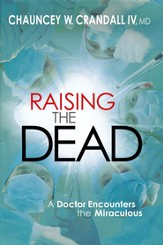 Raising the Dead; A Doctor Encounters the Supernatural