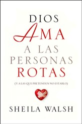 Dios Ama a las Personas Rotas  (God Loves Broken People)