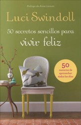 50 Secretos Sencillos para una Vida Feliz  (Simple Secrets to a Happy Life)