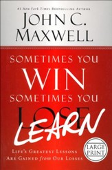 Sometimes You Win, Sometimes You Learn: Life's Greatest Lessons are Gained From Our Losses, Largeprint