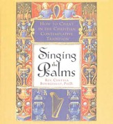 Singing the Psalms: How to Chant in the Christian  Contemplative Tradition--Audio CD