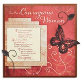 You Are A Courageous Woman Plaque