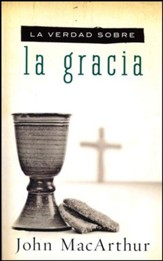 La Verdad Sobre la Gracia  (The Truth About Gracia)