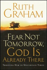 Fear Not Tomorrow, God is Already There: Trusting Him   in Uncertain Times - Slightly Imperfect