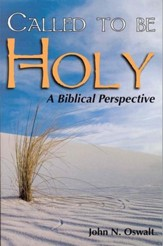 Called to Be Holy: A Biblical Perspective