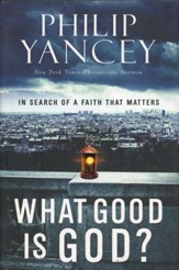 What Good Is God? In Search of a Faith That Matters  (slightly imperfect)