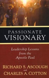 Passionate Visionary: Leadership Lessons from the  Apostle Paul