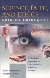Science, Faith, and Ethics: Grid or Gridlock?