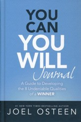 You Can, You Will Journal: A Guide To Developing The 8 Undeniable Qualities Of A Winner