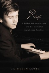 Rex: A Mother, Her Autistic Child, and the Music that Transformed Their Lives - eBook