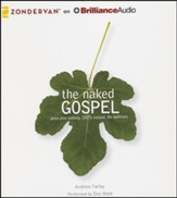 The Naked Gospel: Jesus Plus Nothing. 100% Natural. No Additives. - unabridged audiobook on CD