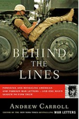 Behind the Lines: Powerful and Revealing American and Foreign War Letters - and One Man's Search to Find Them