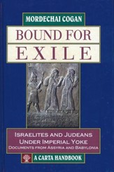Bound for Exile: Israelites and Judeans Under Imperial Yoke,  Documents from Assyria and Babylonia