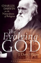The Evolving God: Charles Darwin And The Naturalness Of Religion