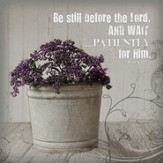 Be Still Before the Lord, and Wait Patiently Plaque, Medium