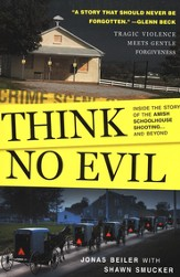 Think No Evil: Inside the Story of the Amish   Schoolhouse Shooting . . . and Beyond - Slightly Imperfect
