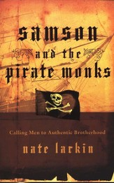 Samson and the Pirate Monks: Calling Men to Authentic Brotherhood - eBook