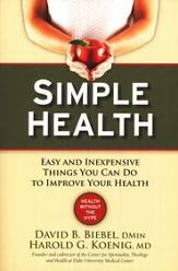 Simple Health: 20 Easy and Inexpensive Things You Can Do to Improve Your Health