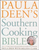 Paula Deen's Southern Cooking Bible: The Classic Guide to Delicious Dishes, with More Than 300 Recipes