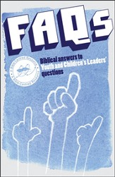 FAQs: Biblical Answers to Youth and Children's Leaders' Questions