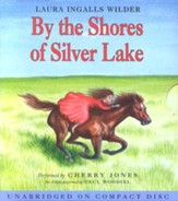 Little House on the Prairie #5:  By the Shores of Silver Lake - Audiobook on CD