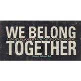 We Belong Together Plaque
