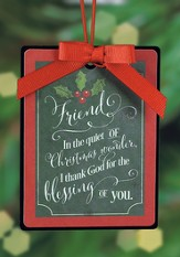 Friend, In the Quiet Of Christmas Wonder, I Thank God For the Blessing Of You Ornament