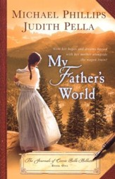 My Father's World, Journals of Corrie Belle Hollister Series #1  - Slightly Imperfect