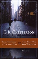 The Napoleon of Notting Hill & The Man Who Was Thursday