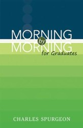 Morning by Morning for Graduates (slightly imperfect)